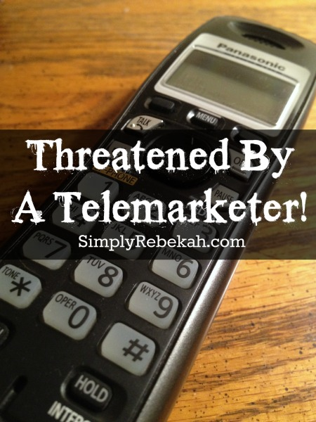 Telemarketer calls can be annoying, but what about when they are threatening? Have you ever been threatened by a telemarketer?