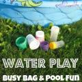 Water Play Busy Bag & Pool Fun