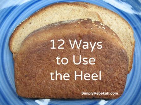 12 Ways to Use the Heel from a Loaf of Bread
