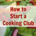 How to Start a Cooking Club