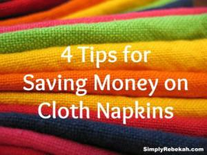 4 Tips for Saving Money on Cloth Napkins