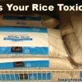 Is Your Rice Toxic?