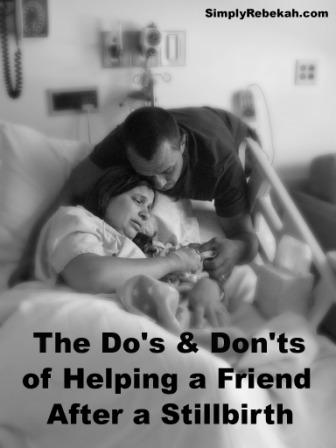 The Do's & Don'ts of Helping a Friend After a Stillbirth