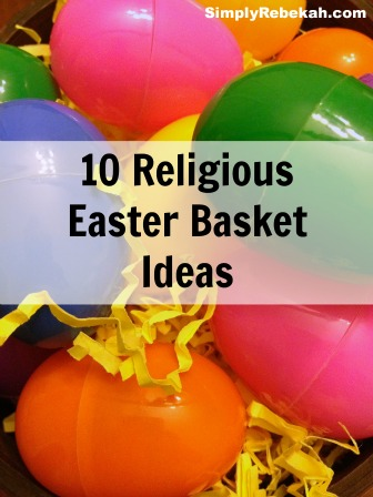 10 Religious Easter Basket Ideas