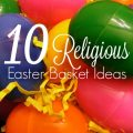 Add some extra meaning to your Easter baskets with these Christian gift ideas.