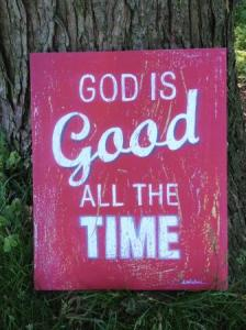 God is Good… All the Time?