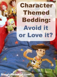 Character Themed Kids Bedding: Avoid it or Love it?