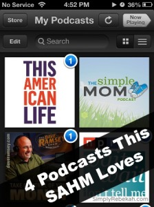 4 Podcasts This Stay-At-Home Mom Loves