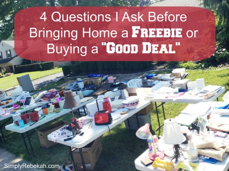 "4 Question I Ask Before Bringing Home a Freebie or Buying a ""Good Deal"""