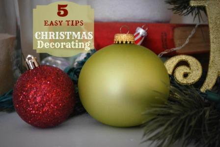 5 Easy Tips for  Christmas Decorating