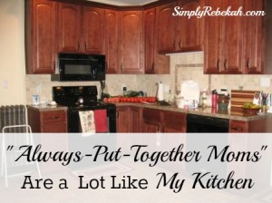 """Always-Put-Together Moms"" Are a Lot Like My Kitchen"