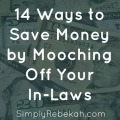 14 Ways to Save Money by Mooching Off Your In-Laws: You can save hundreds of dollars (maybe even thousands) every year with these tips!