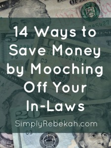 14 Ways to Save Money by Mooching Off Your In-Laws