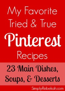 My Favorite Tried & True Pinterest Recipes