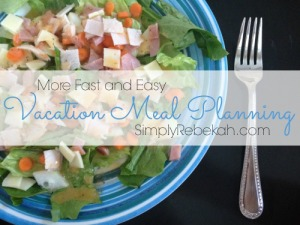 More Fast & Easy Vacation Meal Planning