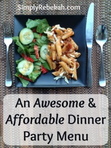 An Awesome and Affordable Dinner Party Menu