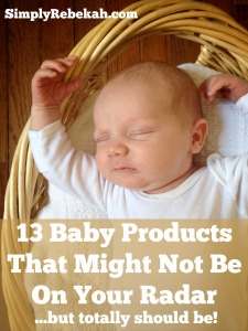 13 Baby Products That Might Not Be On Your Radar …But Totally Should Be!