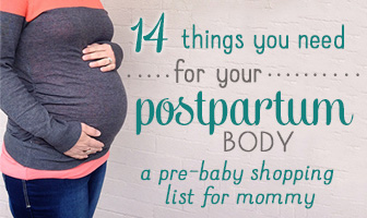 14 Things You Need for Your Postpartum Body