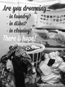 Are you drowning in dirty dishes, laundry, or cleaning?
