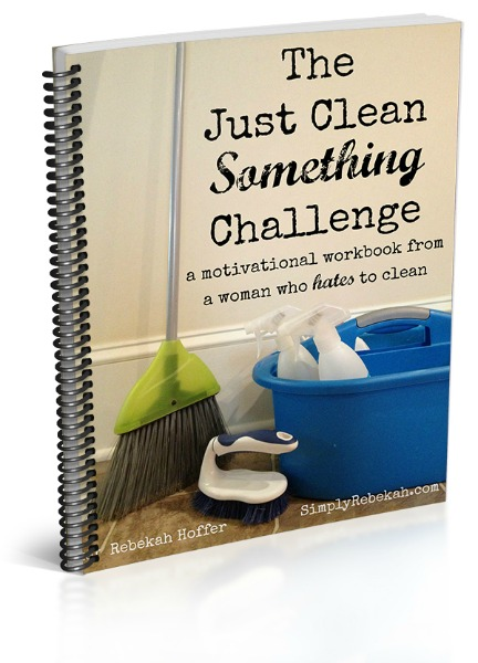 a motivational cleaning guide from a woman who hates to clean