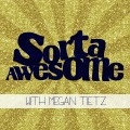 Sorta Awesome Podcast - a fun celebration of all things in life that are sorta, amazingly awesome!