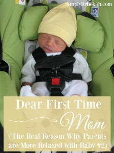 Dear First Time Mom (the real reason why parents are more relaxed with baby #2)