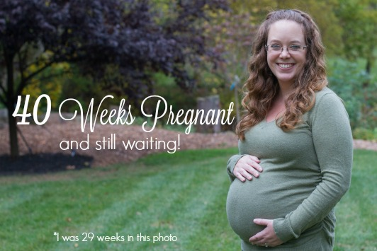 40 Weeks Pregnant and still waiting