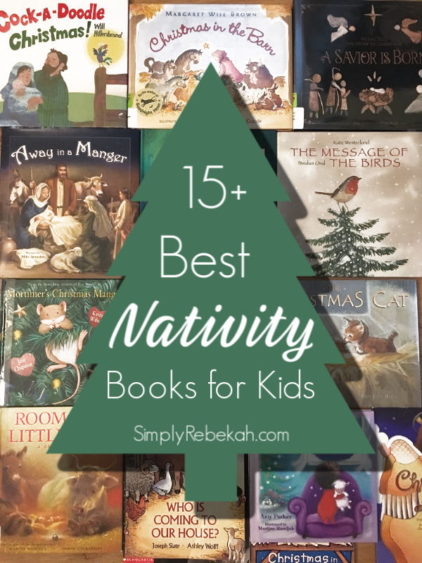 15+ Best Nativity Picture Books for Kids to help remind them of the true meaning behind the Christmas season.